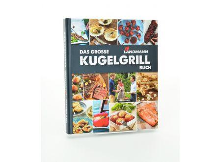 Das Grosse Landmann Kugelgrill-Buch