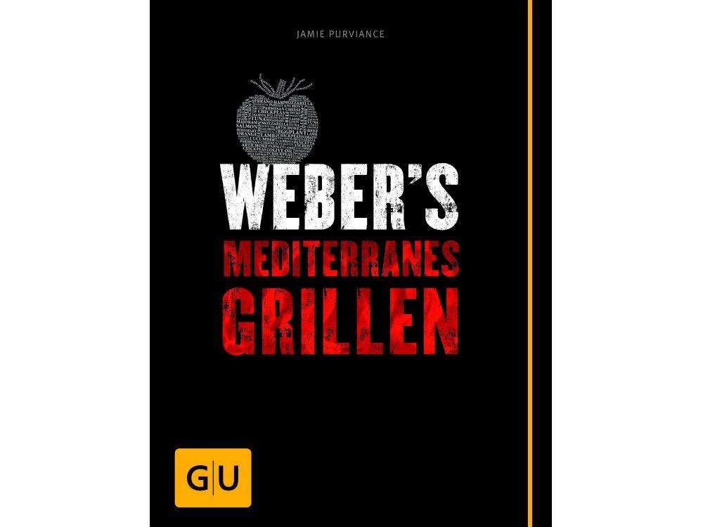 Weber-Stephen Webers Mediterranes Grillen - broschei